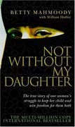 Book Cover for  Not Without My Daughter by Betty Mahmoody